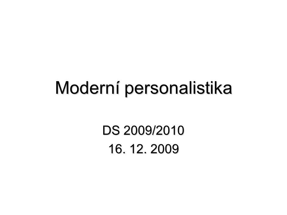 Moderní personalistika DS 2009/2010 16. 12. 2009
