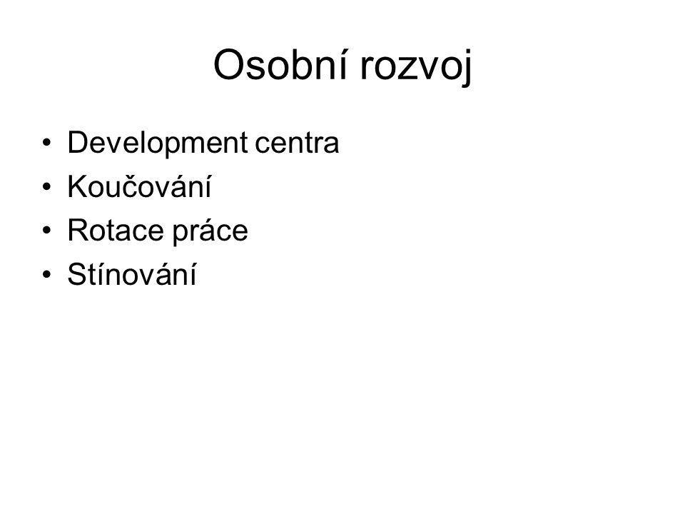 Osobní rozvoj Development centra Koučování Rotace práce Stínování
