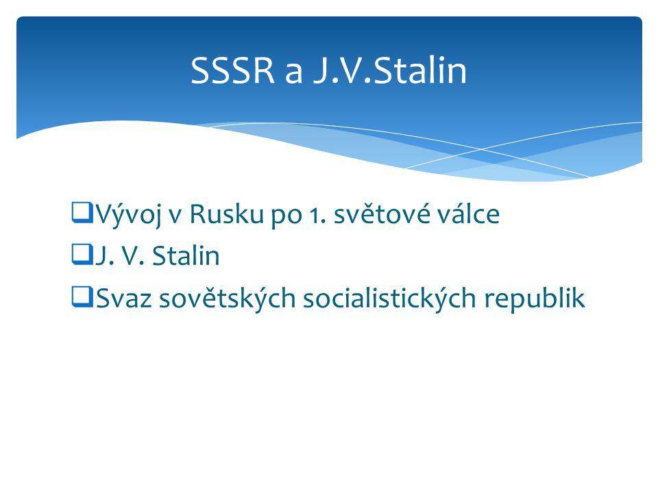  Vývoj v Rusku po 1.světové válce  J. V.