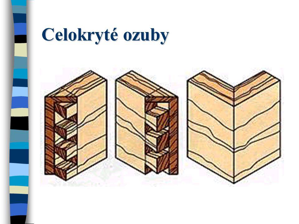 Polokryté spojení ozuby Tloušťka krytu by měla činit ¼ až 1/3 tloušťky dřeva.