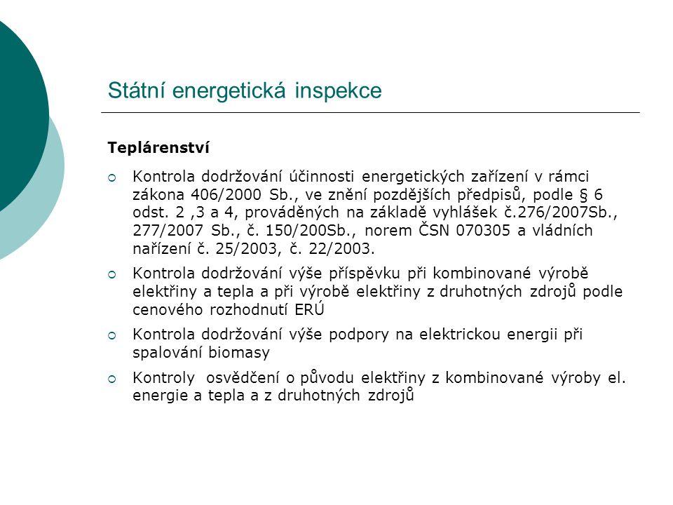 Státní energetická inspekce Teplárenství  Kontrola dodržování účinnosti energetických zařízení v rámci zákona 406/2000 Sb., ve znění pozdějších předp