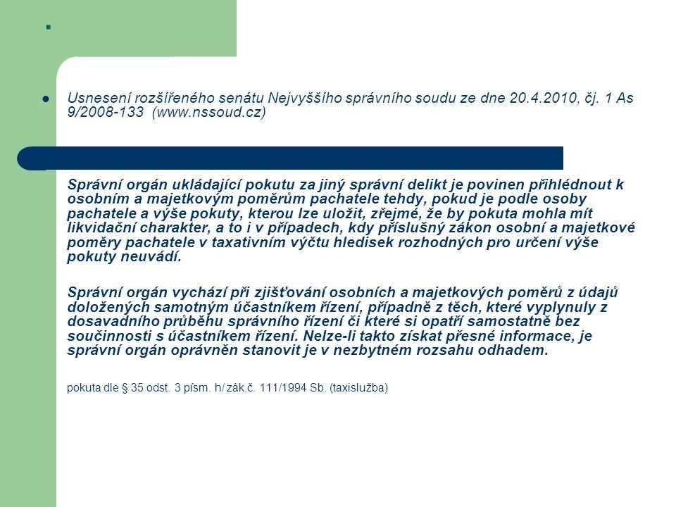 . Usnesení rozšířeného senátu Nejvyššího správního soudu ze dne 20.4.2010, čj. 1 As 9/2008-133 (www.nssoud.cz) Správní orgán ukládající pokutu za jiný
