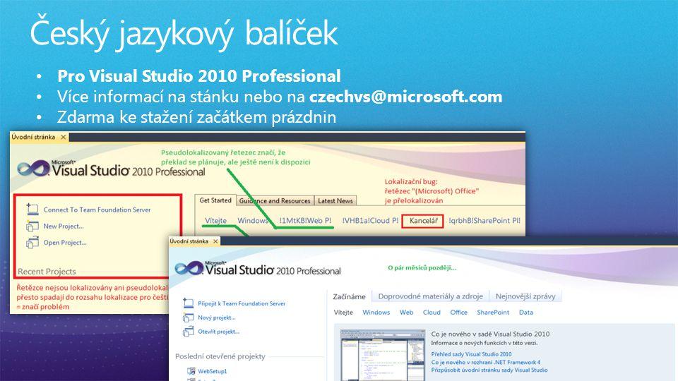 Pro Visual Studio 2010 Professional Více informací na stánku nebo na czechvs@microsoft.com Zdarma ke stažení začátkem prázdnin