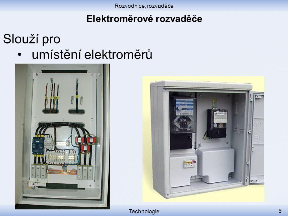 Rozvodnice, rozvaděče Technologie 5 Slouží pro umístění elektroměrů