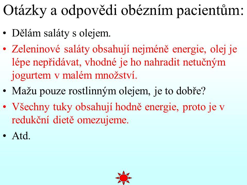 Otázky a odpovědi obézním pacientům: Dělám saláty s olejem. Zeleninové saláty obsahují nejméně energie, olej je lépe nepřidávat, vhodné je ho nahradit