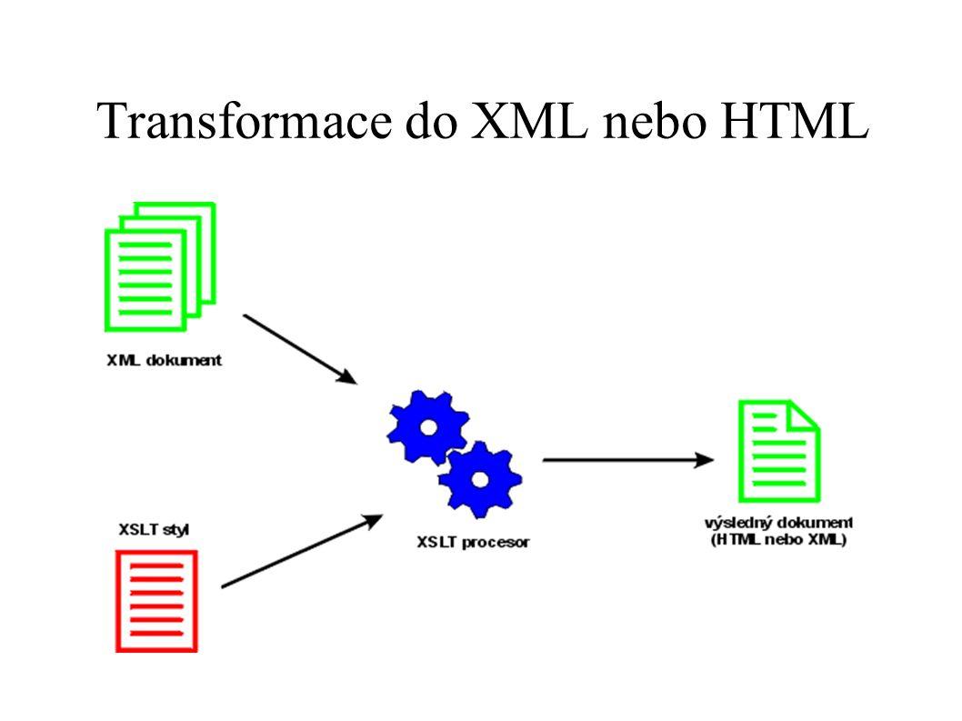 Transformace do XML nebo HTML