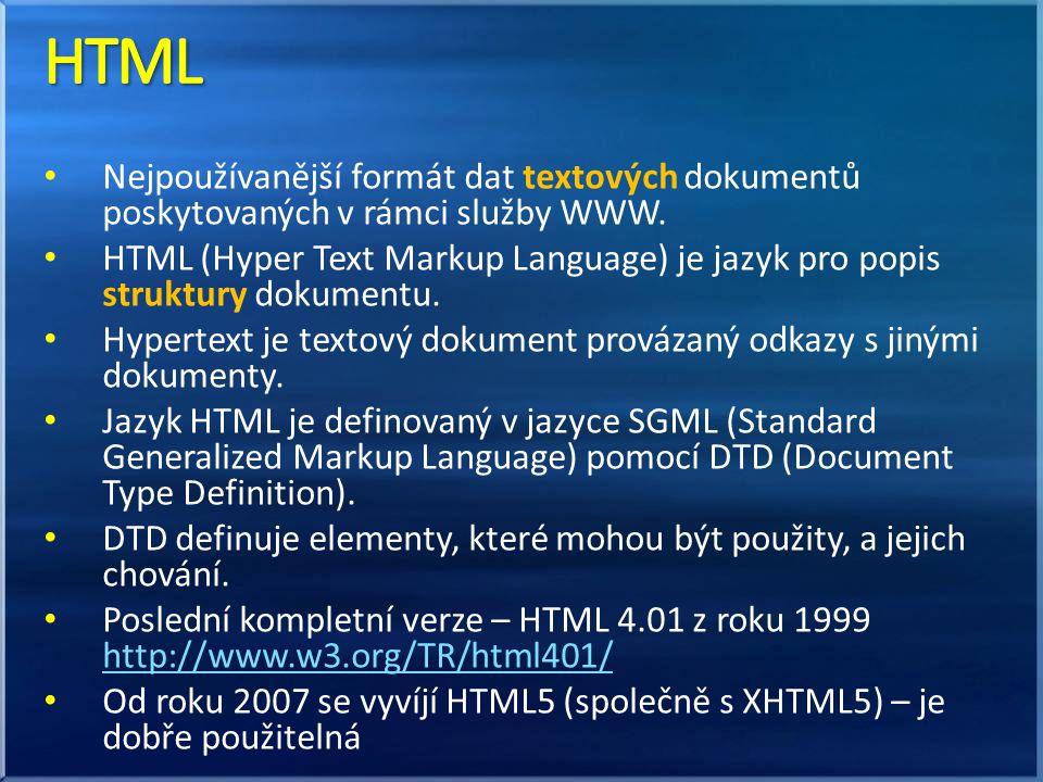 Nejpoužívanější formát dat textových dokumentů poskytovaných v rámci služby WWW. HTML (Hyper Text Markup Language) je jazyk pro popis struktury dokume