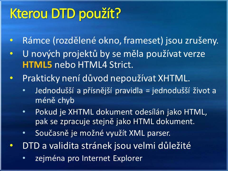 Rámce (rozdělené okno, frameset) jsou zrušeny. U nových projektů by se měla používat verze HTML5 nebo HTML4 Strict. Prakticky není důvod nepoužívat XH
