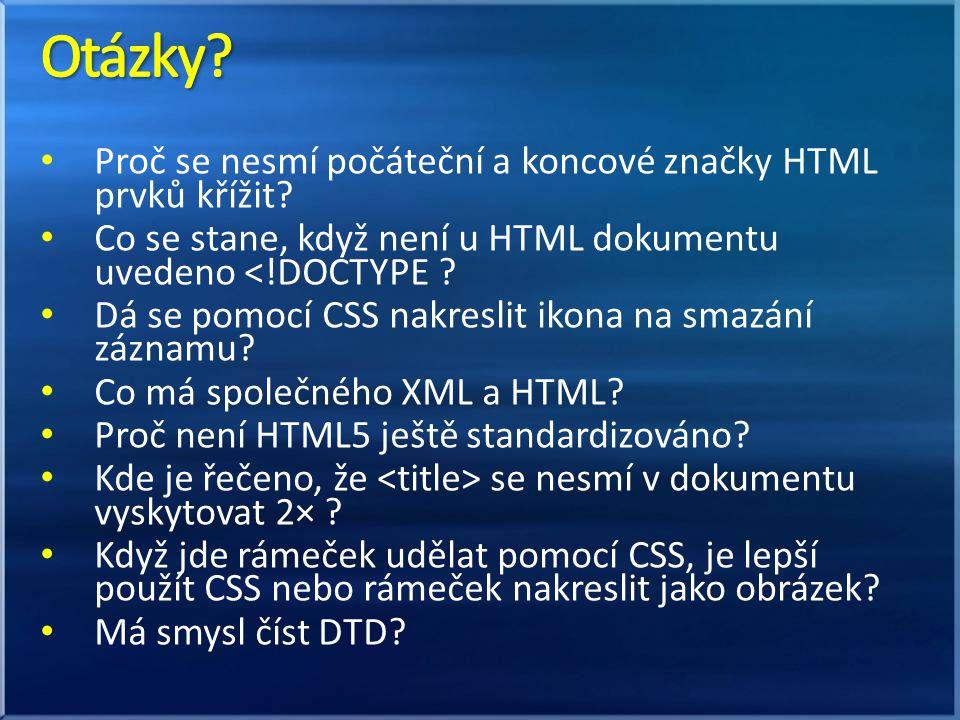 Proč se nesmí počáteční a koncové značky HTML prvků křížit? Co se stane, když není u HTML dokumentu uvedeno <!DOCTYPE ? Dá se pomocí CSS nakreslit iko