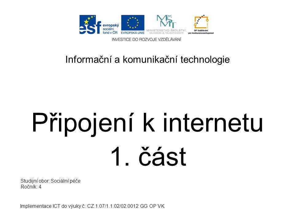 Informační a komunikační technologie Připojení k internetu 1.