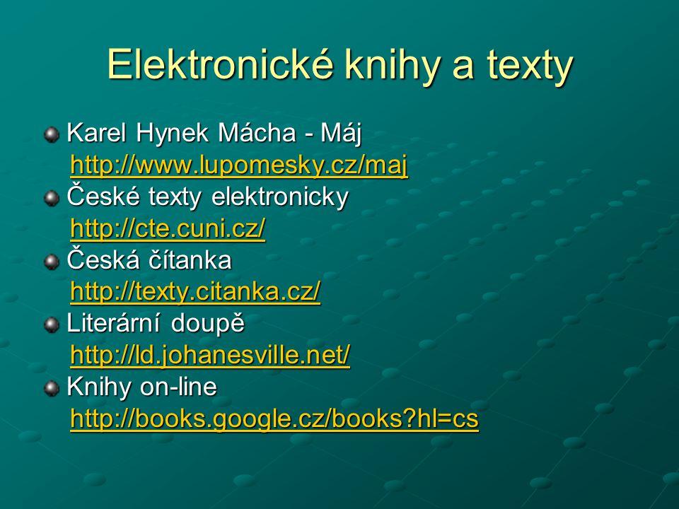 Elektronické knihy a texty Karel Hynek Mácha - Máj http://www.lupomesky.cz/maj http://www.lupomesky.cz/majhttp://www.lupomesky.cz/maj České texty elek