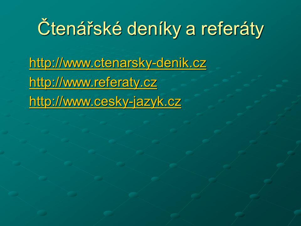 Čtenářské deníky a referáty http://www.ctenarsky-denik.cz http://www.ctenarsky-denik.czhttp://www.ctenarsky-denik.cz http://www.referaty.cz http://www