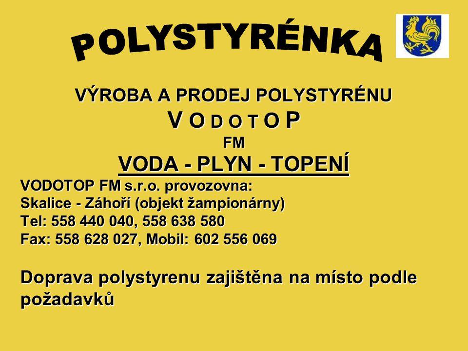 VÝROBA A PRODEJ POLYSTYRÉNU V O D O T O P FM VODA - PLYN - TOPENÍ VODOTOP FM s.r.o.