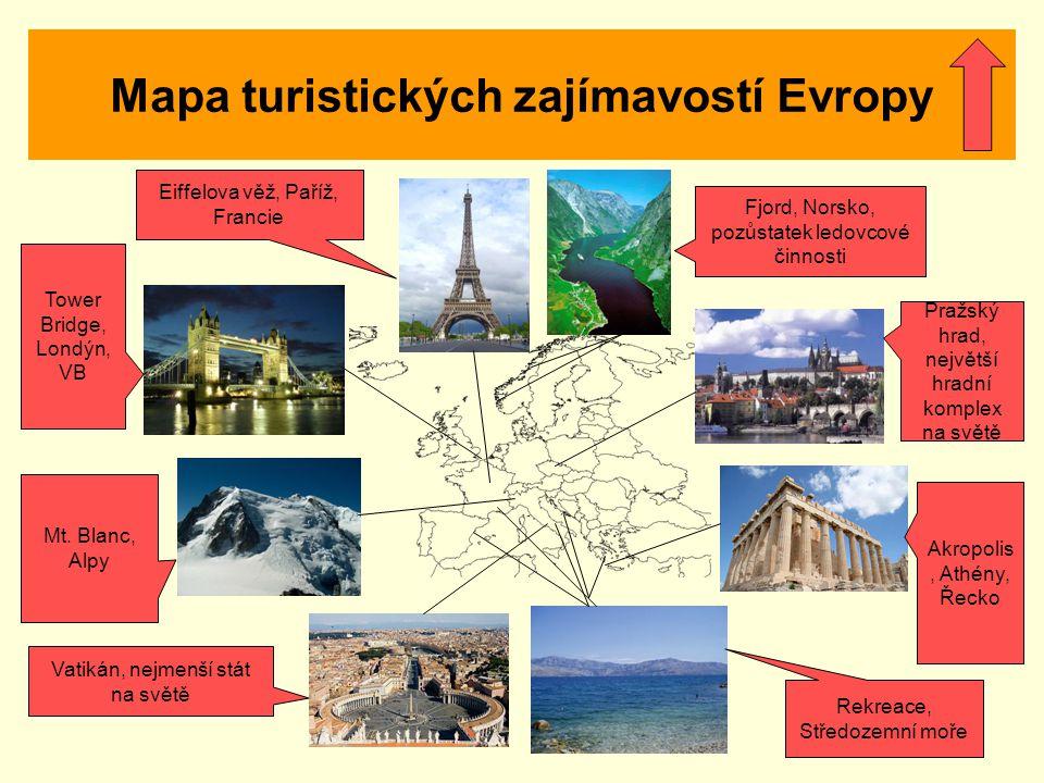 Mapa turistických zajímavostí Evropy Rekreace, Středozemní moře Akropolis, Athény, Řecko Pražský hrad, největší hradní komplex na světě Fjord, Norsko,