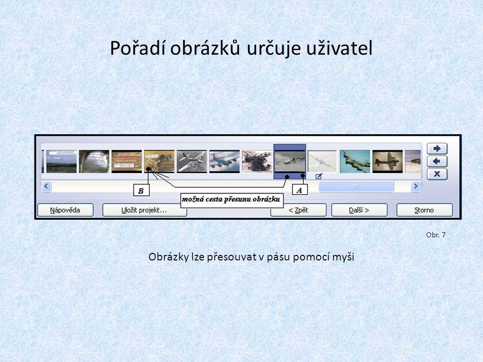 Pořadí obrázků určuje uživatel Obrázky lze přesouvat v pásu pomocí myši Obr. 7
