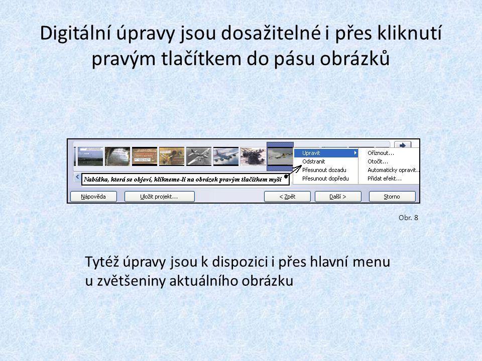 Digitální úpravy jsou dosažitelné i přes kliknutí pravým tlačítkem do pásu obrázků Tytéž úpravy jsou k dispozici i přes hlavní menu u zvětšeniny aktuálního obrázku Obr.