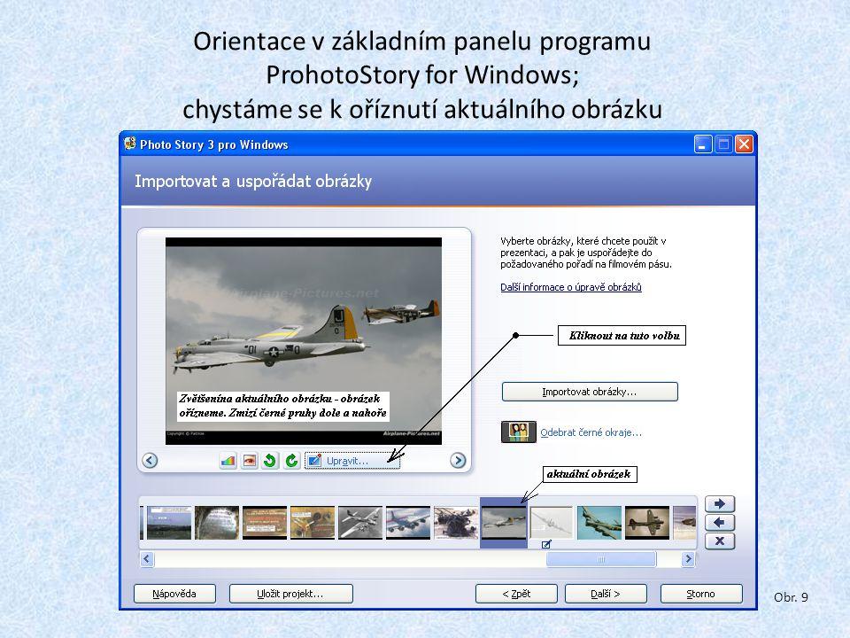 Orientace v základním panelu programu ProhotoStory for Windows; chystáme se k oříznutí aktuálního obrázku Obr.