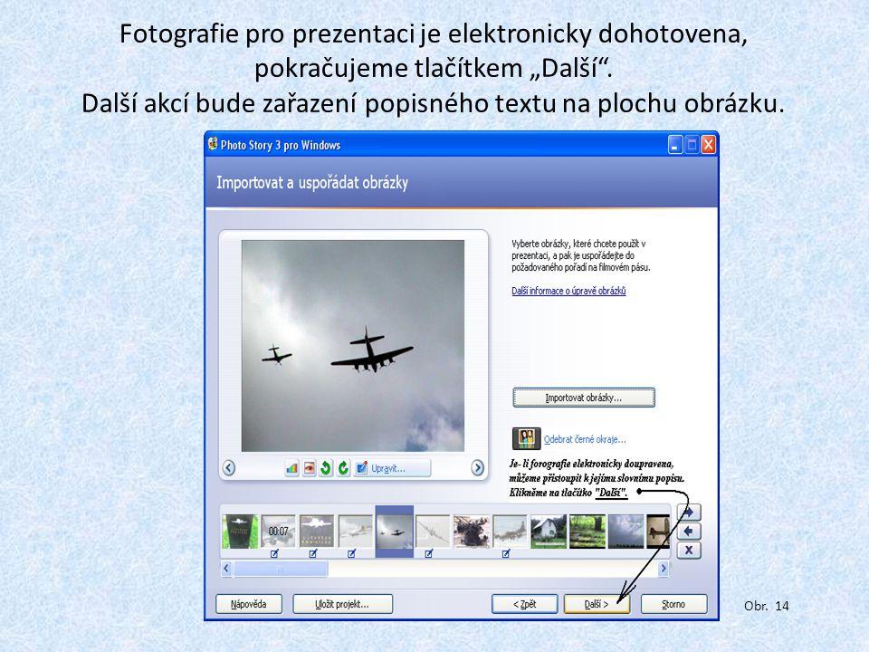 """Fotografie pro prezentaci je elektronicky dohotovena, pokračujeme tlačítkem """"Další ."""
