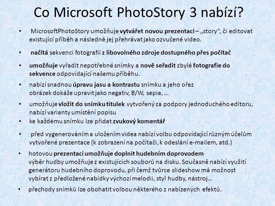 Co Microsoft PhotoStory 3 nabízí.