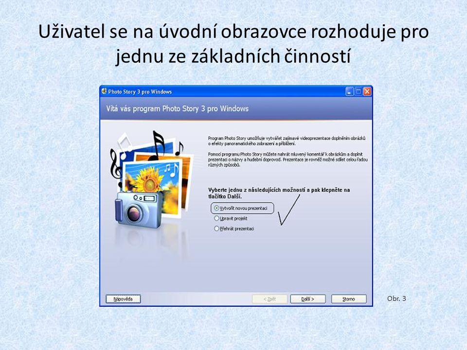 Uživatel se na úvodní obrazovce rozhoduje pro jednu ze základních činností Obr. 3
