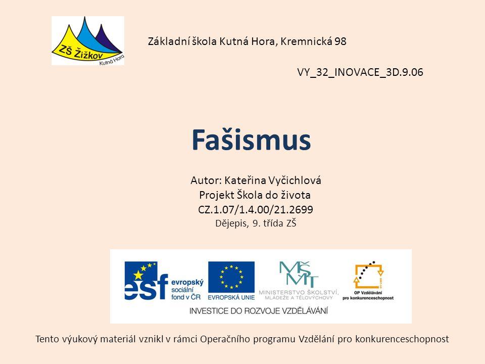VY_32_INOVACE_3D.9.06 Autor: Kateřina Vyčichlová Projekt Škola do života CZ.1.07/1.4.00/21.2699 Dějepis, 9.