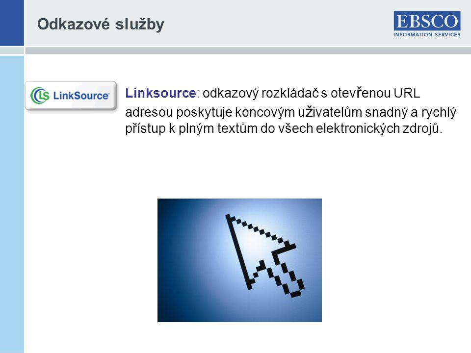Odkazové služby Linksource: odkazový rozkládač s otev ř enou URL adresou poskytuje koncovým u ž ivatelům snadný a rychlý přístup k plným textům do všech elektronických zdrojů.