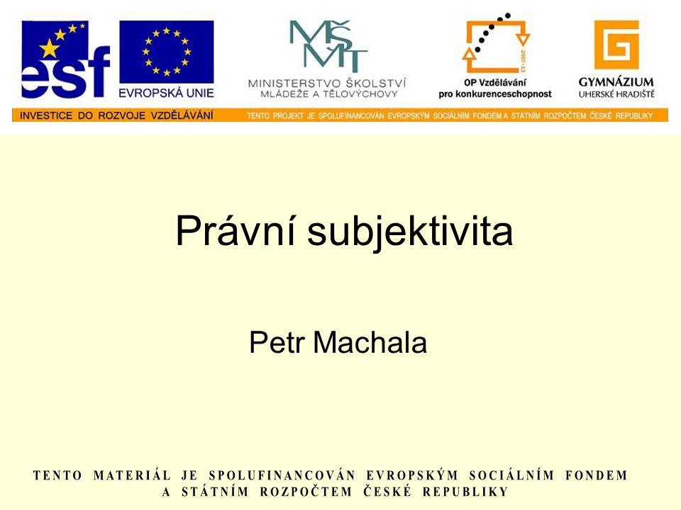Právní subjektivita Petr Machala