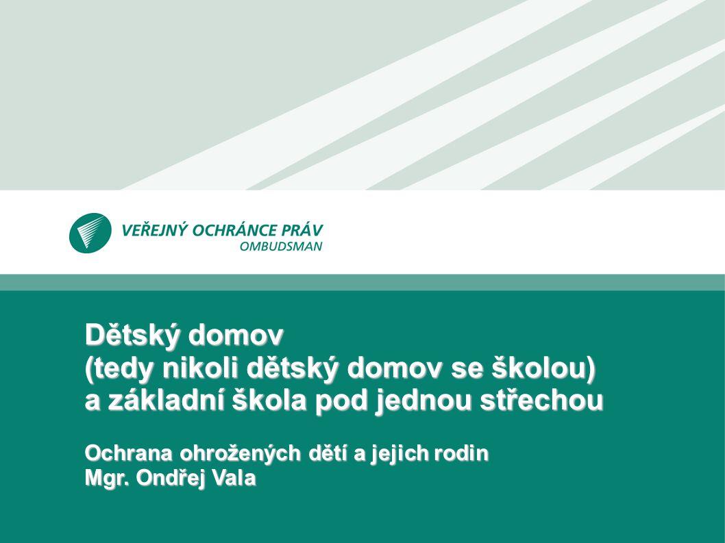 www.ochrance.cz 2 Účel zařízení  dětský domov – ZŠ ne.