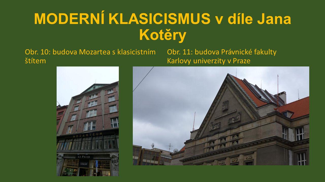 MODERNÍ KLASICISMUS v díle Jana Kotěry Obr. 10: budova Mozartea s klasicistním štítem Obr.