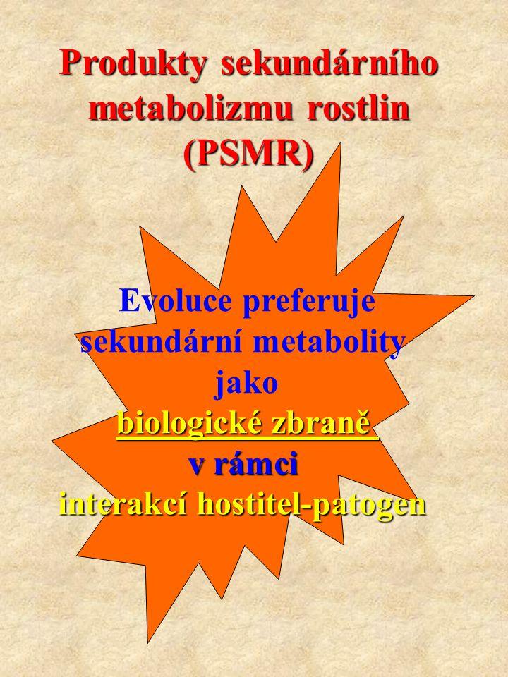 Produkty sekundárního metabolizmu rostlin (PSMR) Evoluce preferuje sekundární metabolity jako biologické zbraně v rámci interakcíhostitel-patogen inte