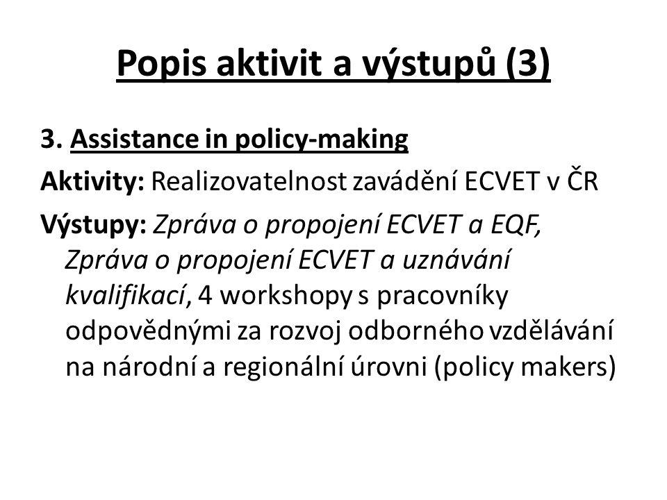 Popis aktivit a výstupů (3) 3.