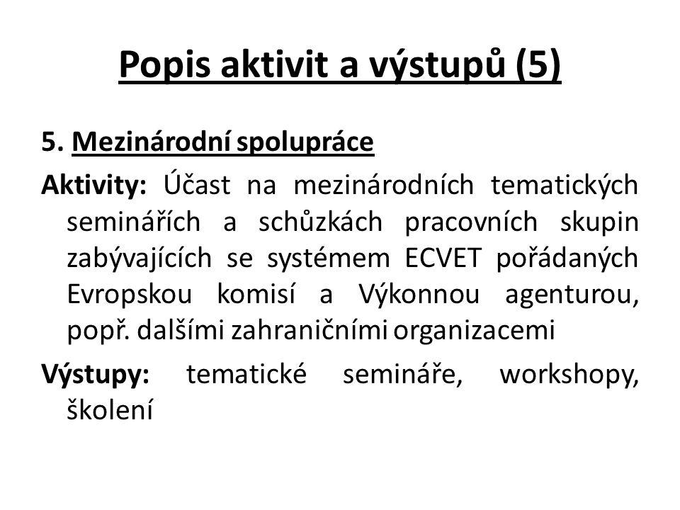 Popis aktivit a výstupů (5) 5.