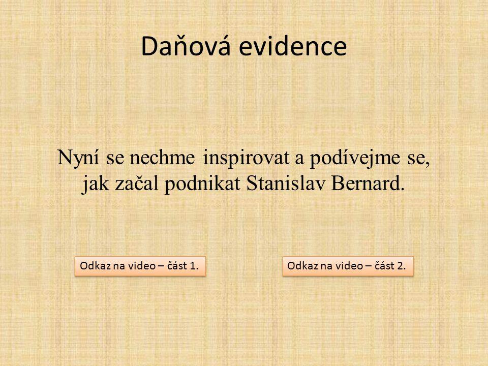 Daňová evidence Nyní se nechme inspirovat a podívejme se, jak začal podnikat Stanislav Bernard.