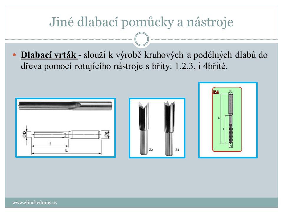 Jiné dlabací pomůcky a nástroje www.zlinskedumy.cz Dlabací vrták - slouží k výrobě kruhových a podélných dlabů do dřeva pomocí rotujícího nástroje s b