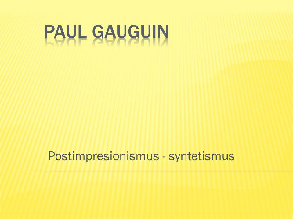 Postimpresionismus - syntetismus