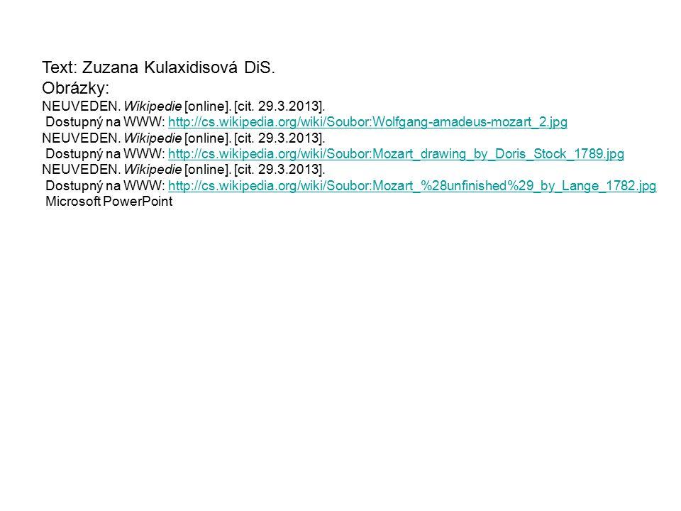 Text: Zuzana Kulaxidisová DiS. Obrázky: NEUVEDEN. Wikipedie [online]. [cit. 29.3.2013]. Dostupný na WWW: http://cs.wikipedia.org/wiki/Soubor:Wolfgang-