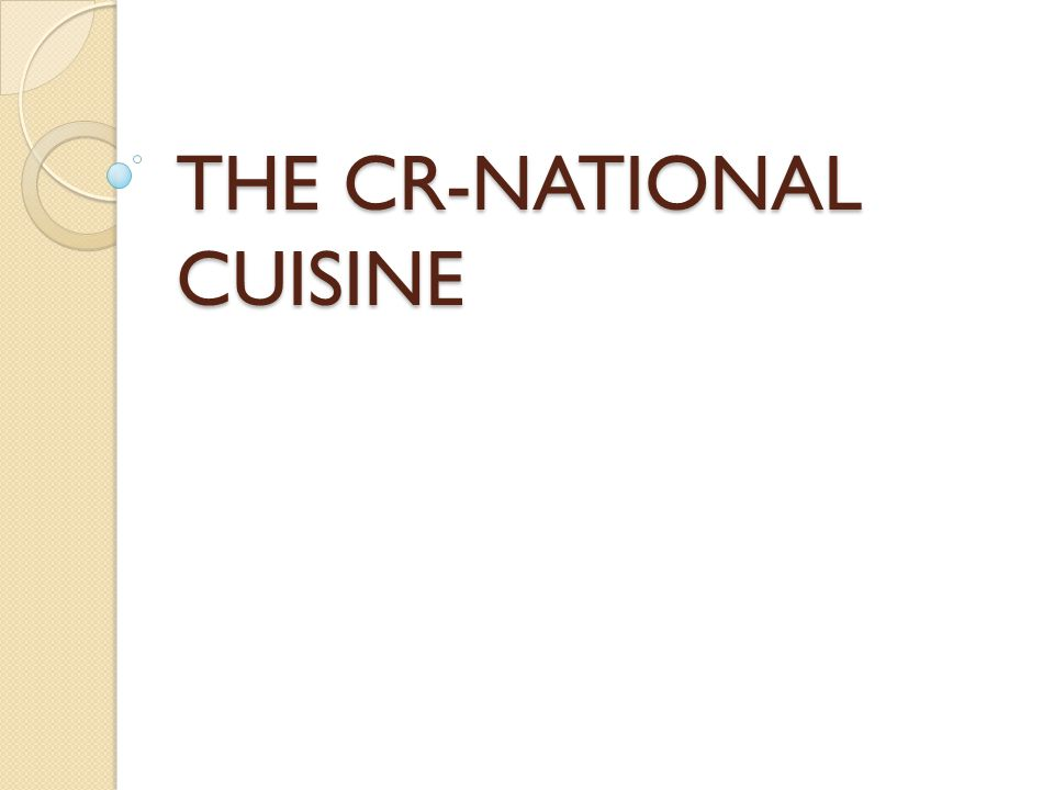 THE CR-NATIONAL CUISINE