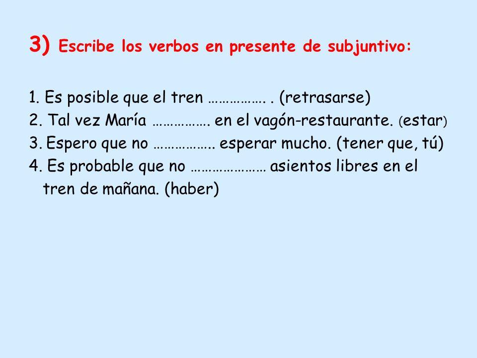 3) Escribe los verbos en presente de subjuntivo: 1.