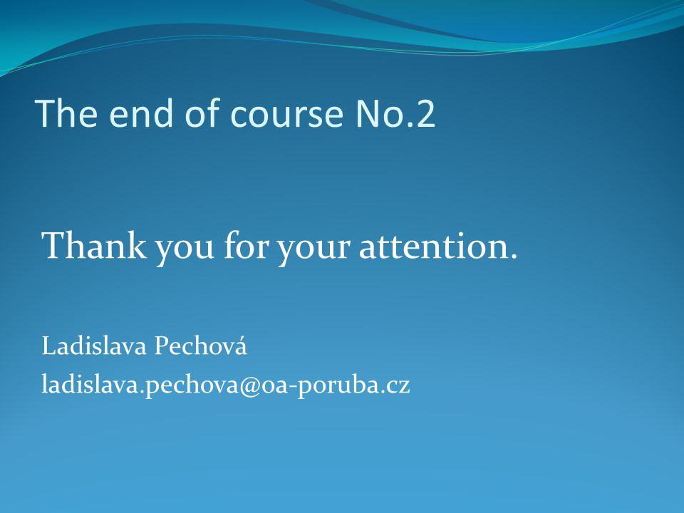 The end of course No.2 Thank you for your attention.