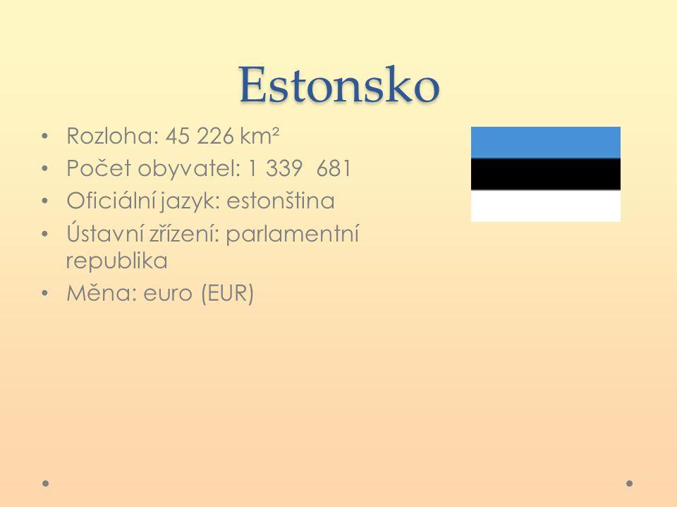 Estonsko Rozloha: 45 226 km² Počet obyvatel: 1 339 681 Oficiální jazyk: estonština Ústavní zřízení: parlamentní republika Měna: euro (EUR)