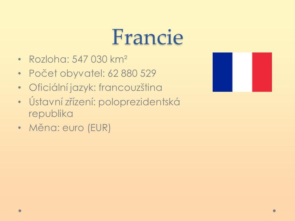 Francie Rozloha: 547 030 km² Počet obyvatel: 62 880 529 Oficiální jazyk: francouzština Ústavní zřízení: poloprezidentská republika Měna: euro (EUR)