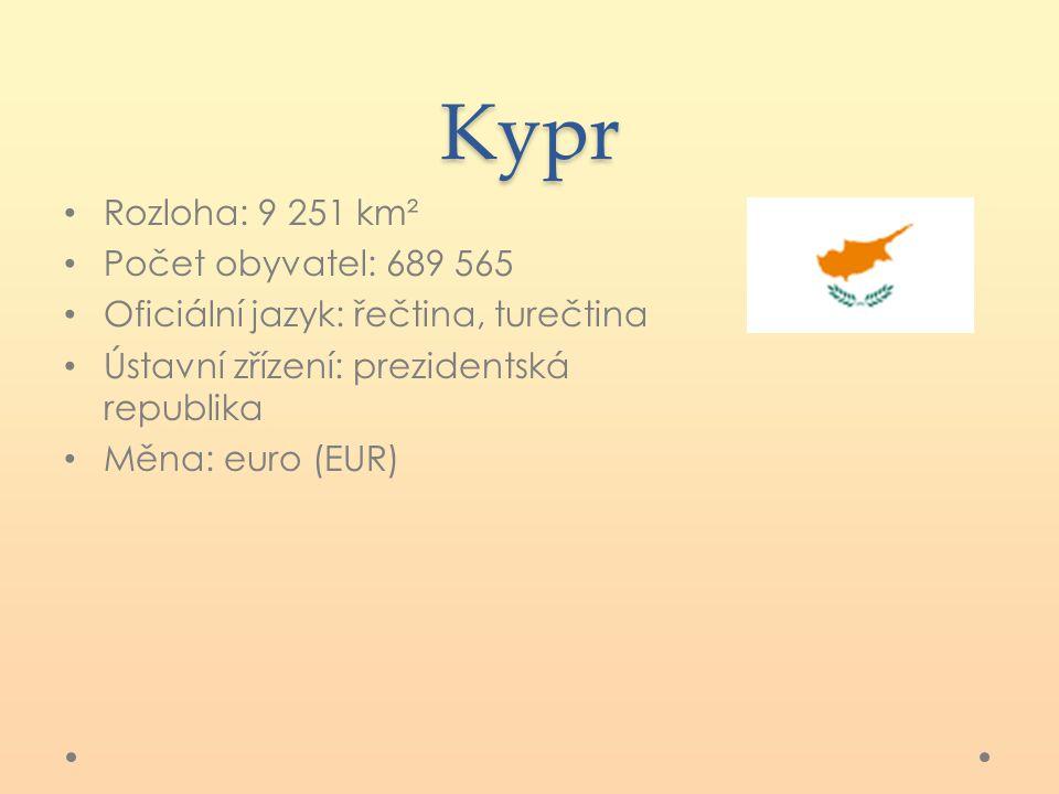 Kypr Rozloha: 9 251 km² Počet obyvatel: 689 565 Oficiální jazyk: řečtina, turečtina Ústavní zřízení: prezidentská republika Měna: euro (EUR)