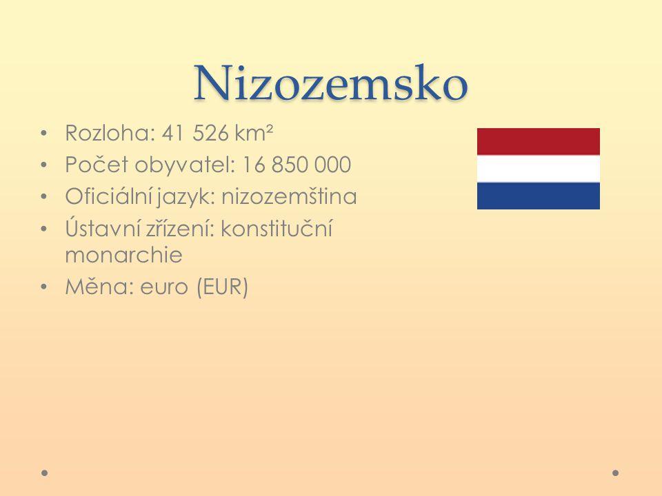 Nizozemsko Rozloha: 41 526 km² Počet obyvatel: 16 850 000 Oficiální jazyk: nizozemština Ústavní zřízení: konstituční monarchie Měna: euro (EUR)
