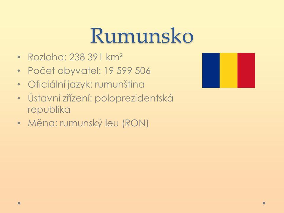 Rumunsko Rozloha: 238 391 km² Počet obyvatel: 19 599 506 Oficiální jazyk: rumunština Ústavní zřízení: poloprezidentská republika Měna: rumunský leu (R