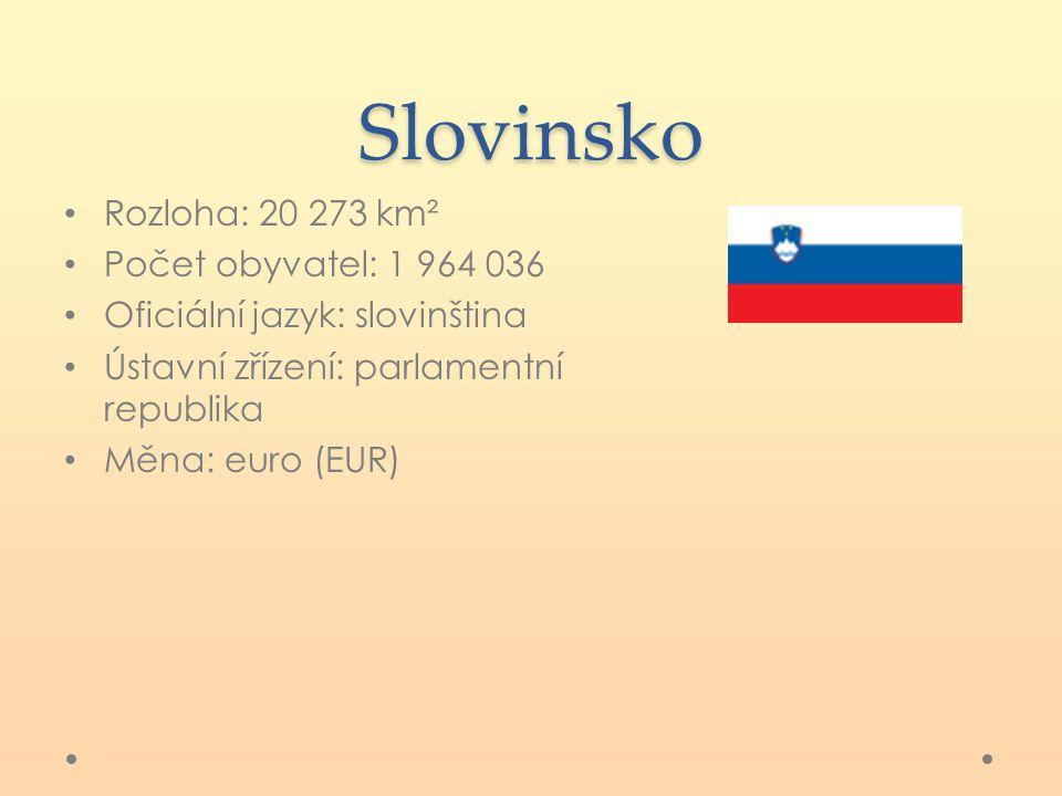 Slovinsko Rozloha: 20 273 km² Počet obyvatel: 1 964 036 Oficiální jazyk: slovinština Ústavní zřízení: parlamentní republika Měna: euro (EUR)