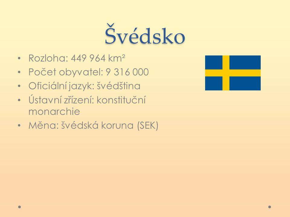 Švédsko Rozloha: 449 964 km² Počet obyvatel: 9 316 000 Oficiální jazyk: švédština Ústavní zřízení: konstituční monarchie Měna: švédská koruna (SEK)