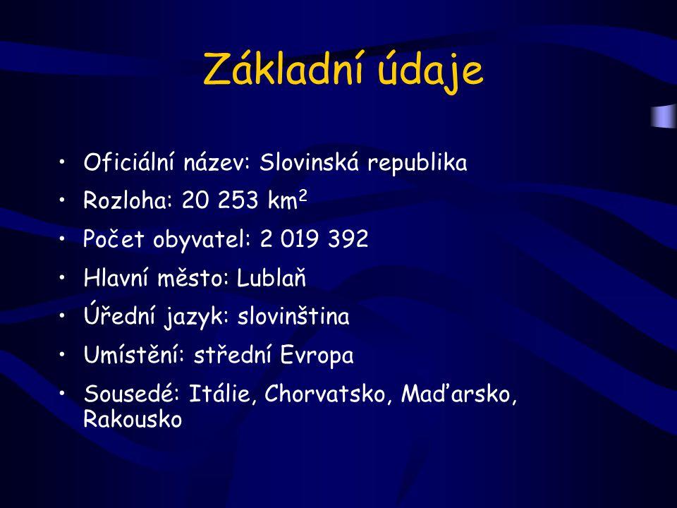 Základní údaje Oficiální název: Slovinská republika Rozloha: 20 253 km 2 Počet obyvatel: 2 019 392 Hlavní město: Lublaň Úřední jazyk: slovinština Umístění: střední Evropa Sousedé: Itálie, Chorvatsko, Maďarsko, Rakousko