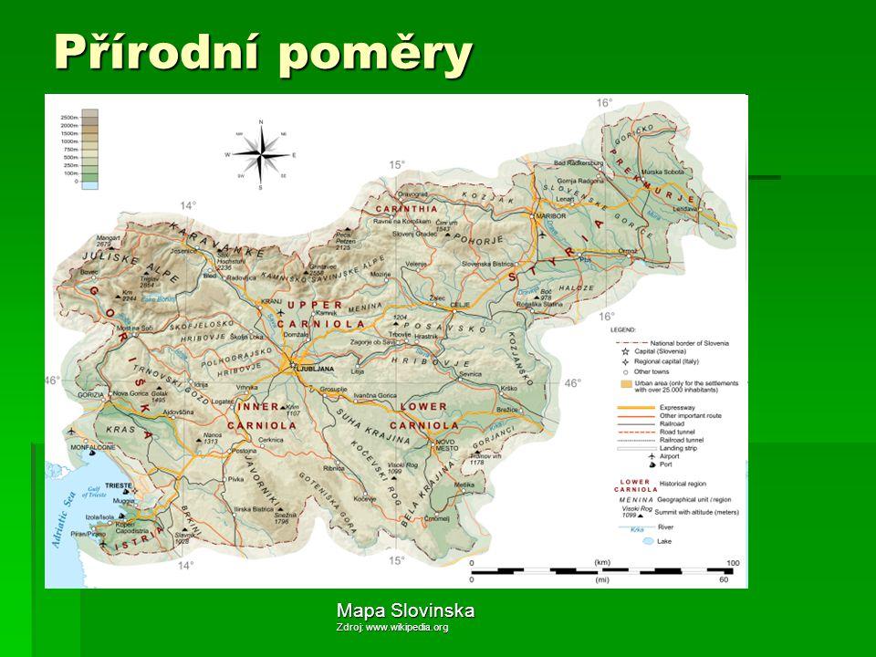 Přírodní poměry Mapa Slovinska Zdroj: www.wikipedia.org