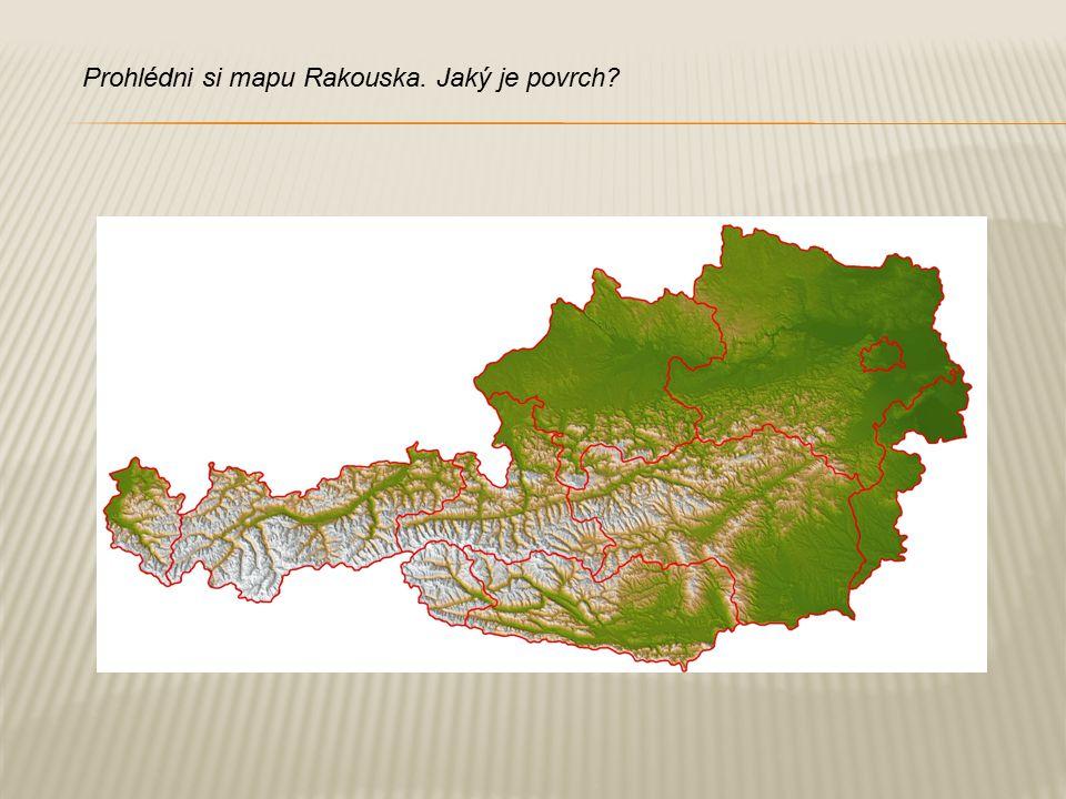 Prohlédni si mapu Rakouska. Jaký je povrch?