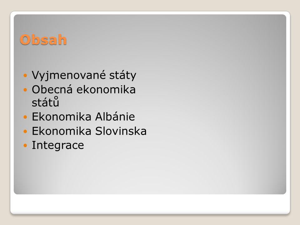Obsah Vyjmenované státy Obecná ekonomika států Ekonomika Albánie Ekonomika Slovinska Integrace
